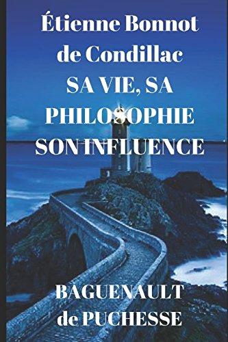 tienne Bonnot de Condillac: sa vie, sa philosophie, son influence