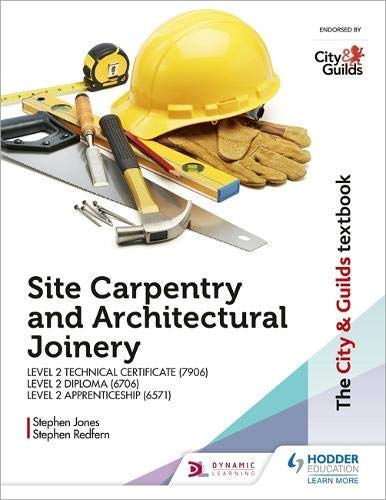 The City & Guilds Textbook: Site Carpentry and Architectural Joinery for the Level 2 Apprenticeship (6571), Level 2 Technical Certificate (7906) & Level 2 Diploma (6706) (English Edition)