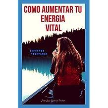 como aumentar tu energia vital: secretos tibetanos