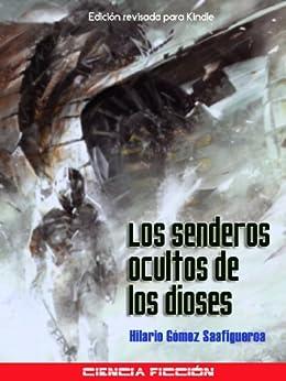Los Senderos Ocultos De Los Dioses por Hilario Gómez Saafigueroa epub
