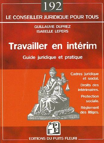 Travailler en intrim: Guide juridique et pratique