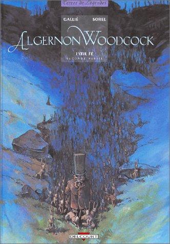 Algernon Woodcock, tome 2 : L'Oeil fé, seconde partie