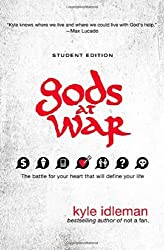 Gods at War Student Edition: The battle for your heart that will define your life by Kyle Idleman (2014-01-28)