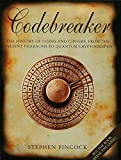 Codebreaker: The History of Codes and Ciphers, from the Ancient Pharaohs to Quantum Cryptography