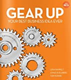 Gear up : your best business idea ever