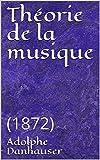 Théorie de la musique - (1872) - Format Kindle - 0,99 €