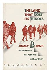 The Land That Lost Its Heroes: Falklands, the Post-war and Alfonsin