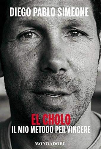 El Cholo. Il mio metodo per vincere (Italian Edition)