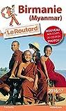 Guide du Routard Birmanie 2016/2017: Myanmar par Guide du Routard