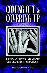 Coming Out & Covering Up; Catholic Priests Talk About Sex Scandals in the Church (Paedophilia & Adult Abuse)