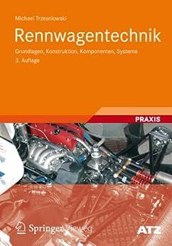 Rennwagentechnik: Grundlagen, Konstruktion, Komponenten, Systeme (ATZ/MTZ-Fachbuch) von [Trzesniowski, Michael]