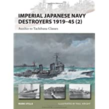 Imperial Japanese Navy Destroyers 1919-45 (2): Asashio to Tachibana Classes (New Vanguard) by Stille, Mark (2013) Paperback