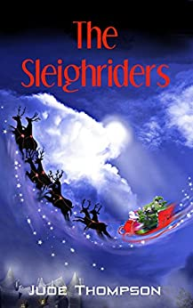 The Sleighriders by [Thompson, Jude]