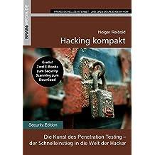 Hacking kompakt: Die Kunst des Penetration Testing –  der Schnelleinstieg in die Welt der Hacker (Security.Edition)