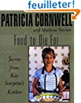 Food To Die For: Secrets From Kay Sca...