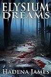 Elysium Dreams (Dreams & Reality Series Book 2) by Hadena James