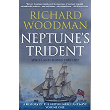 Neptune's Trident: Spices and Slaves 1500-1807 (A History of the British Merchant Navy)