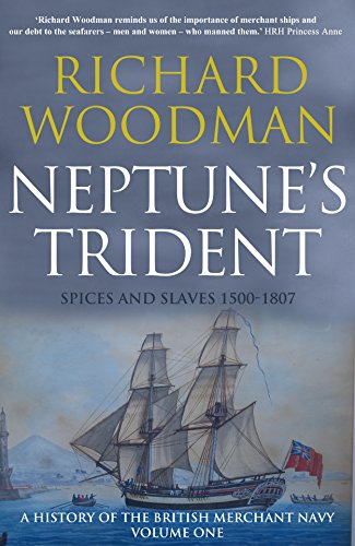 neptunes-trident-spices-and-slaves-1500-1807-a-history-of-the-british-merchant-navy