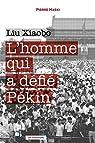 Liu Xiaobo: L'homme qui a défié Pékin par Haski