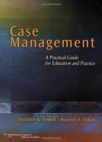 Case Management: A Practical Guide for Education and Practice (NURSING CASE MANAGEMENT ( POWELL)) (English Edition)