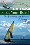 Float Your Boat – The Evolution and Science of Sailing