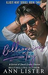 Billionaire's Toy (Illicit Heat Book 3)
