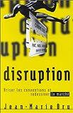 Disruption - Briser les conventions et redessiner le marché