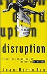 Disruption : Briser les conventions et redessiner le marché par Dru