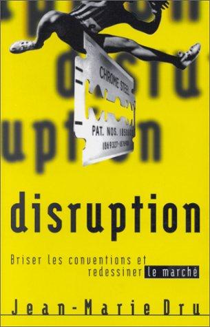 Disruption : Briser les conventions et redessiner le marché