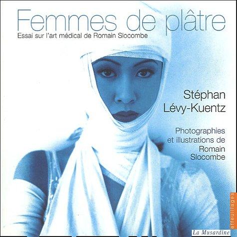 Femmes de plâtre : Essai sur l'art médical de Romain Slocombe