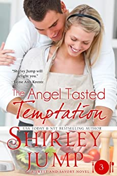 The Angel Tasted Temptation: Sweet and Savory Romances, Book 3 (Contemporary Romance) (English Edition) von [Jump, Shirley]