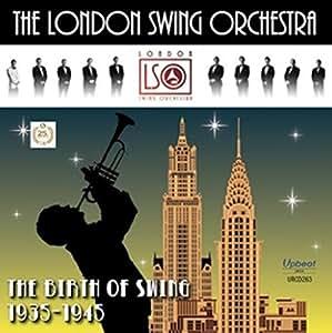 The Birth of Swing 1935-1945