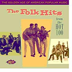 The Golden Age Of American Popular Music: The Folk Hits: From The Hot 100: 1958-1966
