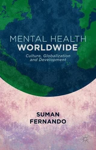 Mental Health Worldwide: Culture, Globalization and Development by S. Fernando (2014-04-11)
