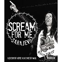 Scream for Me, Sarajevo