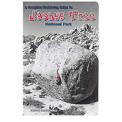 A Complete Bouldering Guide to Joshua Tree National Park by Robert Miramontes (2003-06-02)