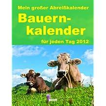 Mein großer Abreißkalender Bauernkalender 2012