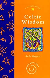 Celtic Wisdom (Piatkus Guides)