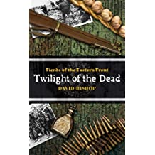 Twilight of the Dead (Fiends of the Eastern Front)