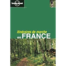 France Itineraires De Marche (Lonely Planet Walking Guides French Edition)