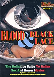 Blood and Black Lace: The Definitive Guide to Italian Sex and Horror Movies