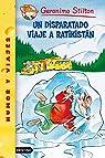 Un disparatado viaje a Ratikistán: Geronimo Stilton 5: 1 par Stilton