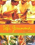 Défi Gourmand - Concours de cuisine : secrets de chefs