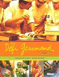 Défi Gourmand : Concours de cuisine : secrets de chefs