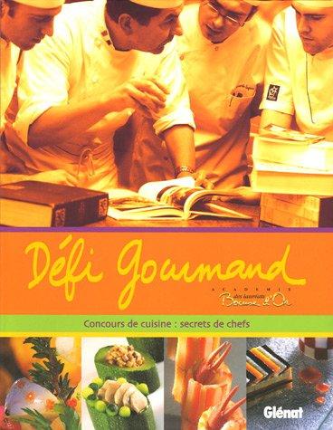 Défi Gourmand : Concours de cuisine : secrets de chefs par Catherine Guérin