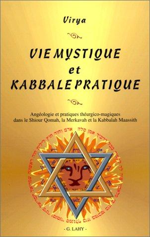 Vie mystique et kabbale pratique par Virya