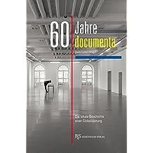 60 Jahre documenta: Die lokale Geschichte einer Globalisierung