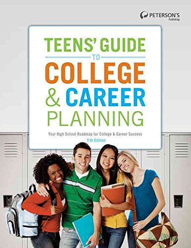 [(Teens' Guide to College & Career Planning : Your High School Roadmap for College & Career Success)] [Created by Peterson's] published on (September, 2011)