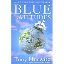 Blue Latitudes: Boldly Going Where Captain Cook Has Gone Before by Tony Horwitz (2003-08-01)