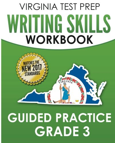 VIRGINIA TEST PREP Writing Skills Workbook Guided Practice Grade 3: Develops SOL Writing, Research, and Reading Skills